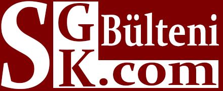 SGK Bülteni - SGK Haberleri SSK Bağkur Emeklilik