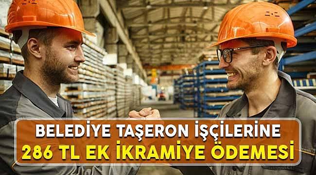 Belediye Taşeron İşçilere Ekim Ayında 5 Günlük Ek 286 TL İkramiye