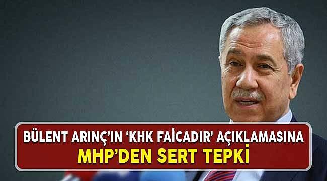 Bülent Arınç'ın KHK Faciadır Açıklamasına MHP'den Sert Tepki