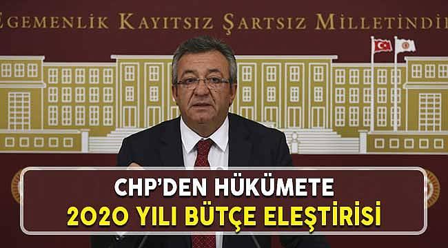 CHP'den 2020 Yılı Kamu Bütçesine Eleştiri: Vergi ve Zamlar Halka