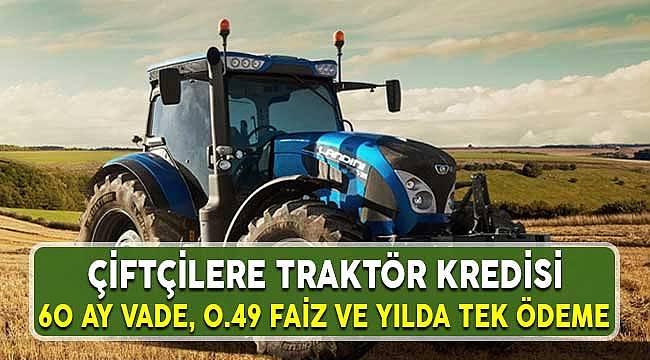 Çiftçilere Traktör Kredisi: 0.49 Faiz Oranıyla Hasat Dönemi Tek Ödeme 60 Ay Vade