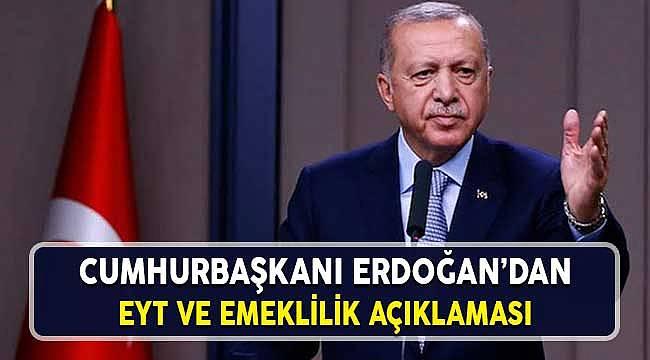 Erken Emeklilik Bekleyen EYT'liler için Cumhurbaşkanı Erdoğan'dan Açıklama
