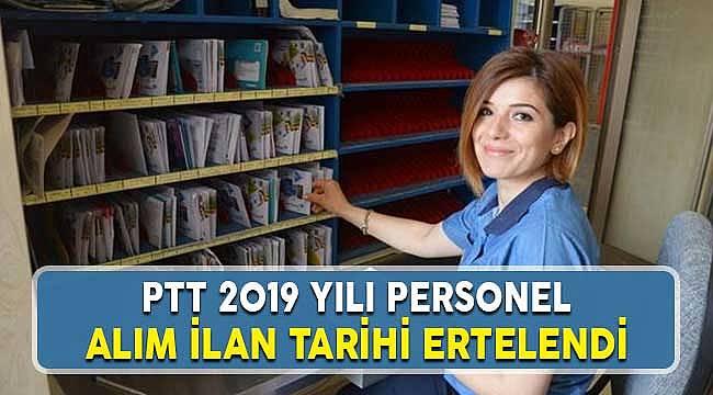 PTT 2019 Yılı KPSS Şartsız 5 Bin Memur Alımı İlan tarihi Ertelendi
