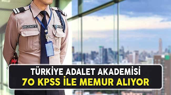 Türkiye Adalet Akademisi: 70 KPSS ile Koruma Memuru Alımı