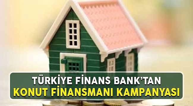 Türkiye Finans Bank'tan 120 Vade 0.75 Kar Oranı İle Konut Finansmanı