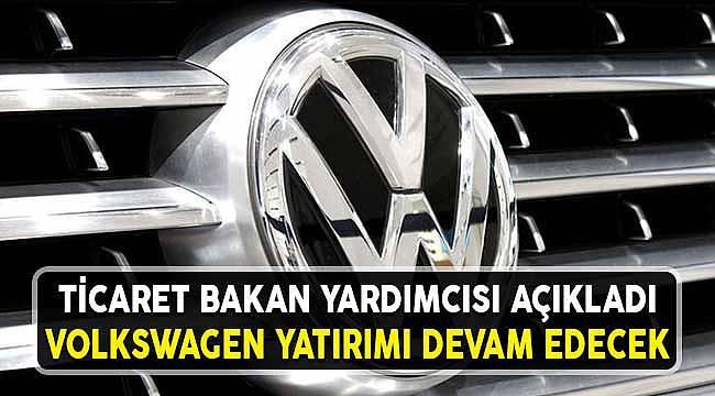 Volkswagen Türkiye'de Fabrika Kurma Kararınını Değiştirmeyecek