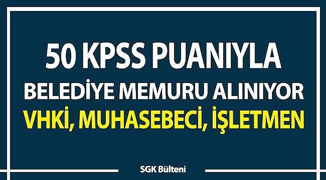 VHKİ, muhasebeci, bilgisayar işletmeni: 50 KPSS'yle belediye memuru ilanı