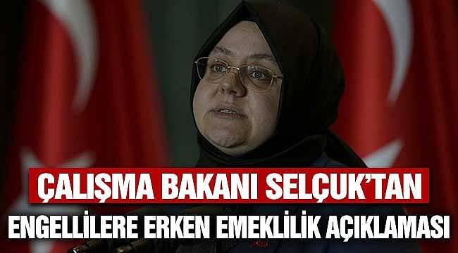Engellilere Emeklilik Açıklaması! Çalışma Bakanı Zehra Zümrüt Selçuk'tan Geldi