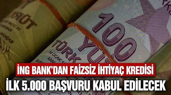 Faizsiz İhtiyaç Kredisi İNG Bank Mayıs 2020! Masrafsız ve Sigortasız