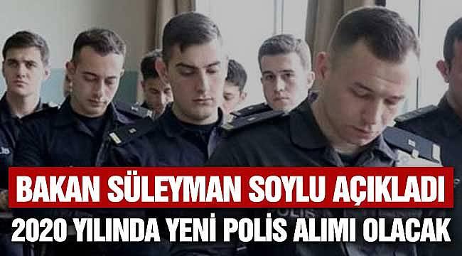 Süleyman Soylu'dan 2020 Polis Alımı Açıklaması Geldi