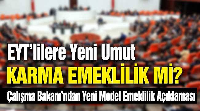 EYT'lilere Yeni Umut Karma Emeklilik Mi? Çalışma Bakanı Selçuk'tan Yeni Model Emeklilik Açıklaması