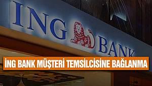 İNG Bank Doğrudan Müşteri Temsilcisine Bağlanma