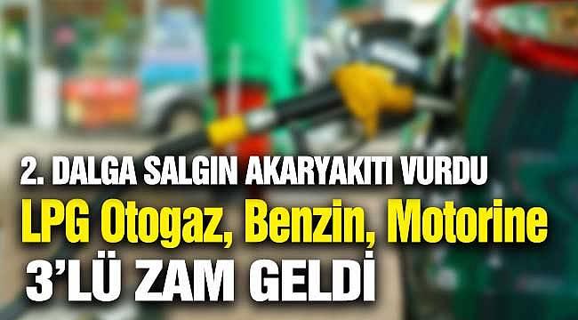 2. Dalga Salgın Akaryakıtı Vurdu! LPG Otogaz, Benzin ve Motorine Zam, İşte Zamlı Fiyat Listesi
