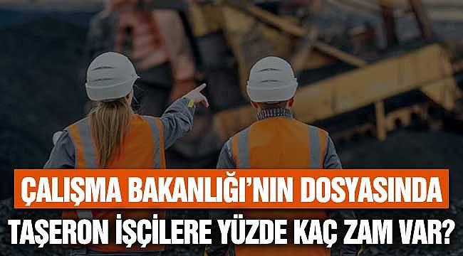 Çalışma Bakanlığı'nın Dosyasında Taşeron İşçilere 2020 TİS'te Ne Kadar Zam Var?