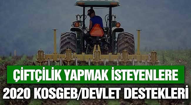 Çiftçilik Yapmak İsteyenlere 2020 KOSGEB Devlet - Genç Çiftçi Desteği