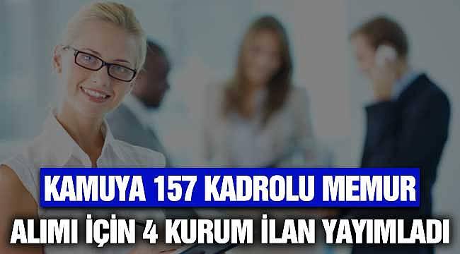 Kamu Kurumlarına 157 Kadrolu Daimi KPSS A ile Memur Alınıyor
