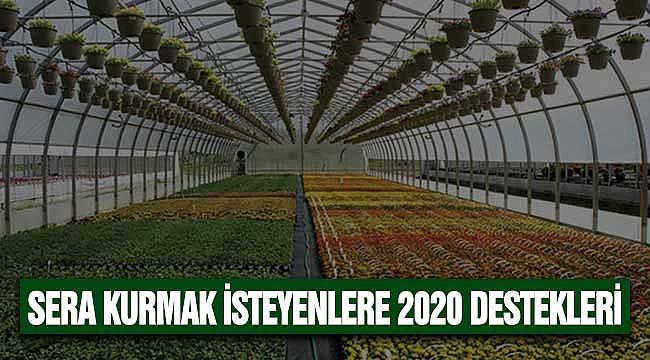 Sera Kurmak İsteyenlere Devlet Desteği 2020