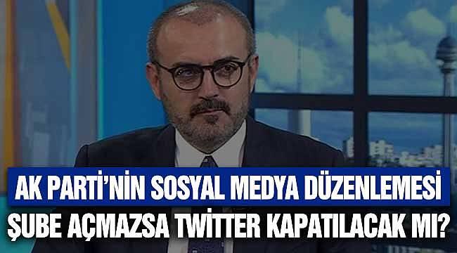Sosyal Medya Düzenlemesi! Twitter Türkiye'de Ofis Açmazsa Kapatılacak Mı? AK Parti'den Açıklama