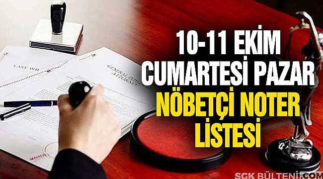 10 Ekim Cumartesi 11 Ekim Pazar Nöbetçi Noter! Haftasonu Açık Noterler
