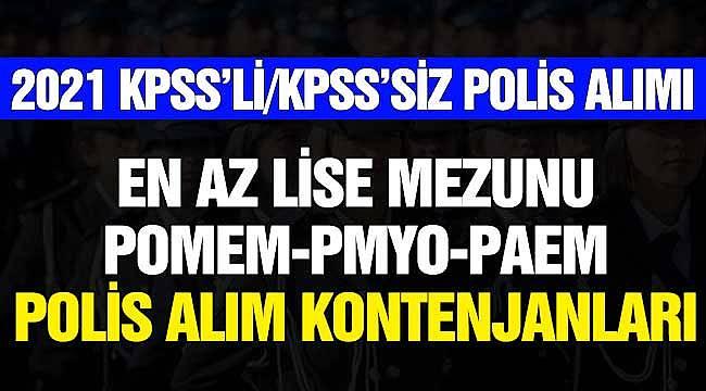 2021 POMEM, PAEM, PMYO Kontenjanları! EGM En Az Lise Mezunu Polis Alımları
