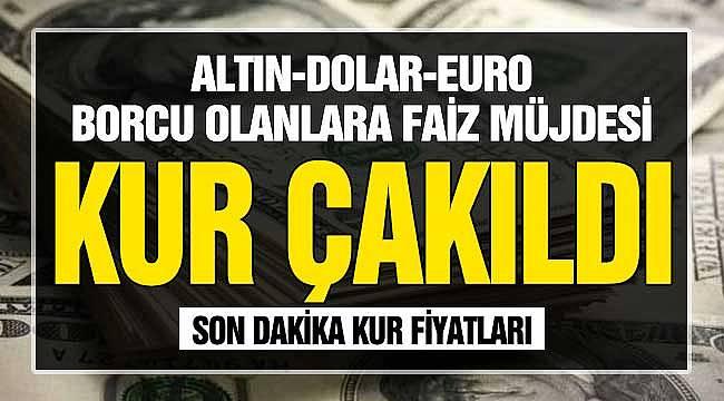 Altın, Dolar, Euro Borcu Olanlara Faiz Müjdesi! Altın, Döviz Çakıldı