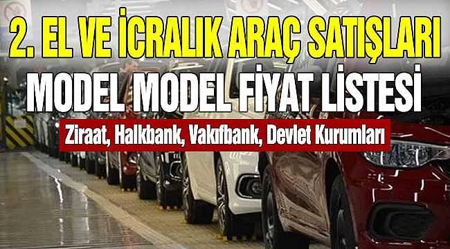 Ziraat, Halkbank, Vakıfbank ile Devlet Kurumlarının Satılık 2. El Araçları! Marka Marka Model Model Fiyat Listesi