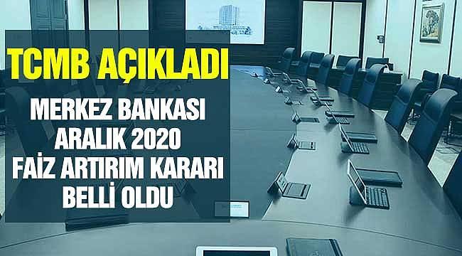 Merkez Bankası Aralık 2020 PPK Faiz Kararı Açıklandı!
