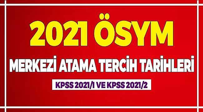 ÖSYM KPSS 2021 Merkezi Atama Tarihleri KPSS 2020 ile Memur Alımları, KPSS 2021/1, KPSS 2021/2 Tercih Tarihleri