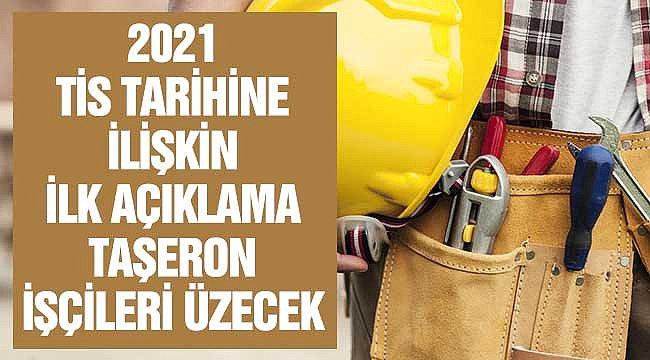 2021 TİS Tarihine İlişkin Açıklama Taşeron İşçileri Üzecek