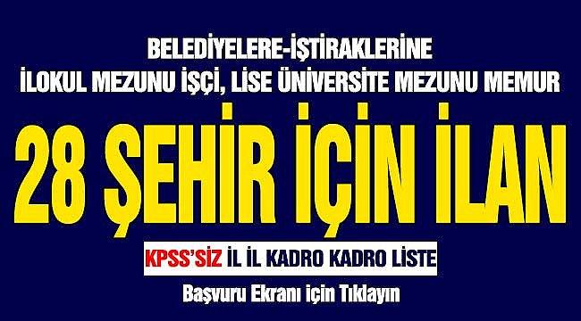 28 Şehirde KPSS'siz Yüzlerce Belediye Personeli Alınıyor! İl İl Kadro Kadro Liste