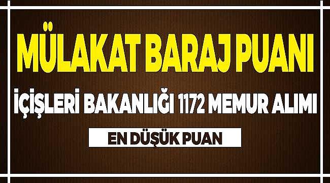 İçişleri Bakanlığı 1172 Memur Alımı 2021 Mülakat Baraj KPSS Puanı Kaç Olur?