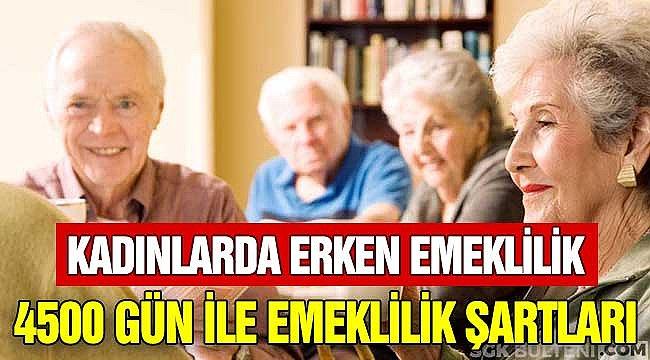 Kadınlarda Erken Emeklilik: 4500 Gün Şartıyla Emeklilik Hakkı Şartları
