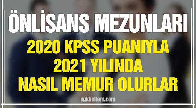 Önlisans Mezunları 2020 KPSS'yle 2021 Yılında Nasıl Memur Olur?