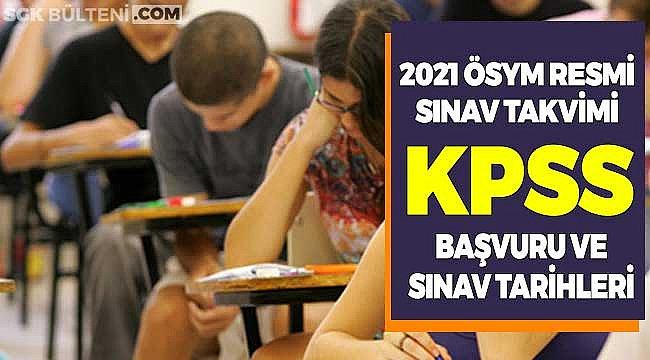 ÖSYM 2021 Resmi Sınav Takvimi: KPSS Başvuru ve Sınav Tarihleri