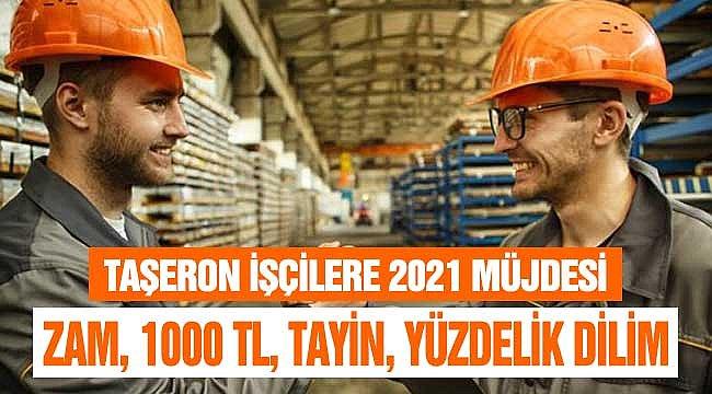 Taşeron İşçilere 2021 Müjdesi! 1000 TL, Zam, Tayin, Görev Tanımı, Yüzdelik Dilim