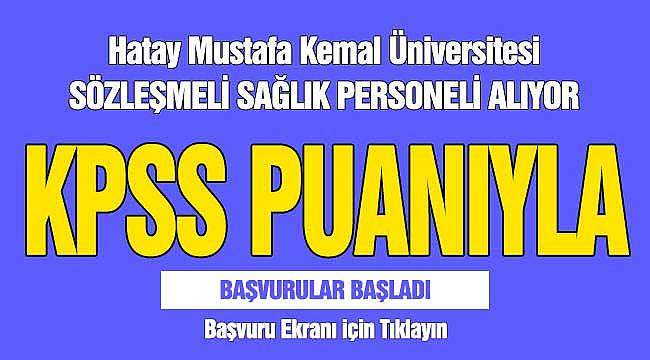 Hatay Mustafa Kemal Üniversitesi Sözleşmeli Sağlık Personeli Alıyor