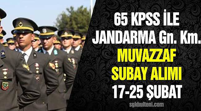 Jandarma Genel Komutanlığı Muvazzaf Subay Alımı 17 - 28 Şubat