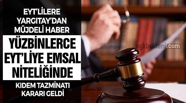 Yüz Binlerce EYT'liye Yargıtay'dan Müjde! Emsal Niteliğinde Kıdem Tazminatı Kararı