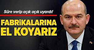İçişleri Bakanı Süleyman Soylu'dan Stok Yapan Fabrikalara Sert Uyarı