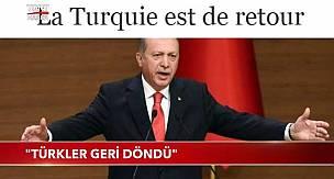 """Fransız Basını: """"Türkler Geri Döndü"""" Büyük İmparatorluk Uyanıyor"""